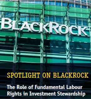 Spotlight on BlackRock: The Role of Fundamental Labour Rights in Investment Stewardship